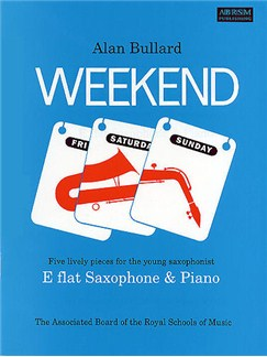 Alan Bullard: Weekend (Alto Saxophone) Books | Alto Saxophone/Piano Accompaniment