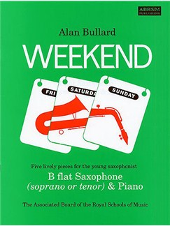 Alan Bullard: Weekend (Tenor Saxophone) Books | Tenor Saxophone, Piano Accompaniment