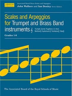 ABRSM Scales And Arpeggios Grades 1-8 Trumpet Books | Cornet, Euphonium, Flugelhorn, French Horn, Trombone, Trumpet, Tuba, Baritone