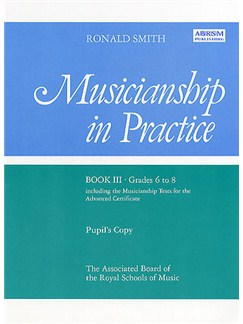 Musicianship in Practice Book 3 Grades 6-8 (Pupil's Copy) Books | All Instruments