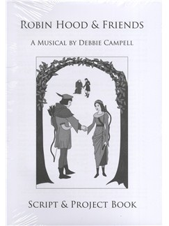Debbie Campbell: Robin Hood & Friends - Revised Script/Project Book (12 Pack) Books | Voice
