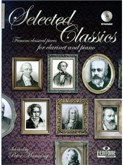 Selected Classics - Famous Classical Pieces For Clarinet And Piano Books and CDs | Clarinet, Piano Accompaniment
