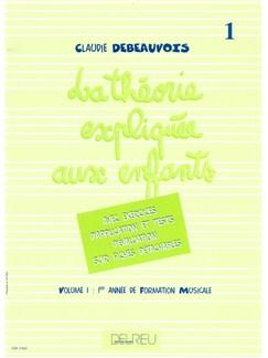 Debeauvois : Théorie Expliquée Aux Enfants - Vol.1 Books | All Instruments