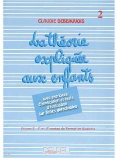 Claudie Debeauvois: Théorie Expliquée Aux Enfants - Vol.2 Books | Tous Les Instruments