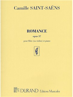 Camille Saint-Saens: Romance Op.37 (Flute And Piano) Books | Flute, (or Violin), Piano Accompaniment