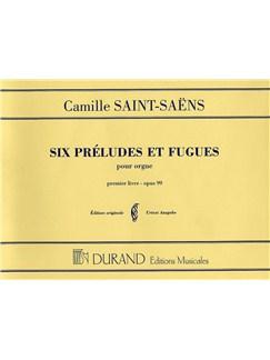 Camille Saint-Saens: Six Preludes et Fugues pour Organ Op.99 - Book 1 Books | Organ