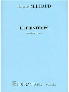 Darius Milhaud: Le Printemps Op.18 (Violin and Piano) Books | Violin, Piano Accompaniment