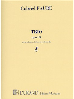 Gabriel Faure: Trio Op.120 (Score/Parts) Books | Cello, Violin, Piano Chamber, Chamber Group