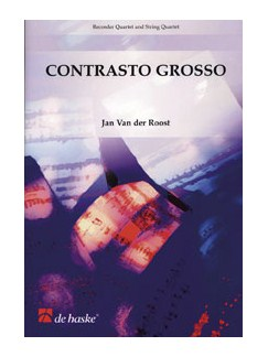 Jan Van Der Roost: Contrasto Grosso Books | Recorder (Quartet), String Quartet