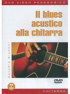Saverio Bianchi: Il Blues Acustico Alla Chitarra (Libro/DVD) Books and DVDs / Videos | Guitar