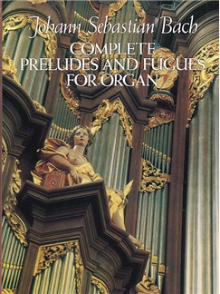 J.S. Bach: Complete Preludes And Fugues For Organ Books | Organ