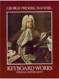 G.F. Handel: Keyboard Works For Solo Instruments Books | Piano