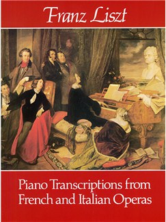 Franz Liszt: Piano Transcriptions From French And Italian Operas Books | Piano