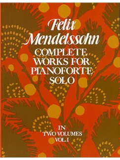 Felix Mendelssohn: Complete Works For Pianoforte Solo Volume 1 Books | Piano