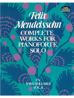 Felix Mendelssohn: Complete Works For Pianoforte Solo Volume II Books | Piano
