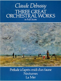 Claude Debussy: Three Great Orchestral Works (Full Score) Books | Orchestra