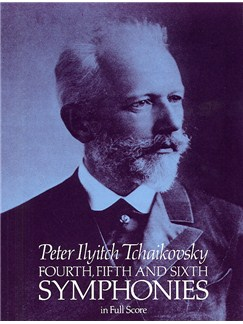 Tchaikovsky: Fourth, Fifth And Sixth Symphonies (Full Score) Books | Orchestra