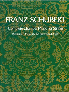 Franz Schubert: Complete Chamber Music For Strings Books | String Ensemble, String Quartet, String Quintet