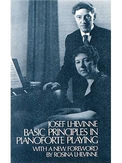 Josef Lhevinne: Basic Principles In Pianoforte Playing Books | Piano