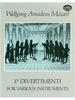 W.A. Mozart: 17 Divertimenti For Various Instruments Books   Chamber Orchestra,  Ensemble, Full Score