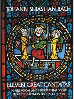 J.S. Bach: Eleven Great Cantatas In Full Vocal And Instrumental Score Books | Soprano, Alto, Tenor, Bass, Orchestra