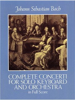J.S. Bach: Complete Concerti For Solo Keyboard And Orchestra In Full Score Books | Solo Keyboard, Orchestra