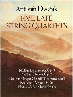 Antonin Dvorak: Five Late String Quartets Books | String Quartet