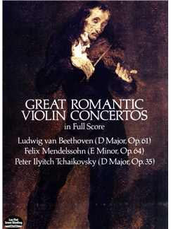 Beethoven, Mendelssohn And Tchaikovsky: Great Romantic Violin Concertos Books | Orchestra