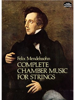 Felix Mendelssohn: Complete Chamber Music For Strings Books | Chamber Group