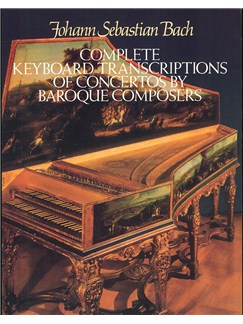 Complete Keyboard Transcriptions Of Concertos By Baroque Composers Books | Piano