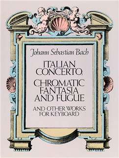 J.S. Bach: Italian Concerto, Chromatic Fantasia And Fugue and Other Works For Keyboard Books | Piano, Organ, Harpsichord