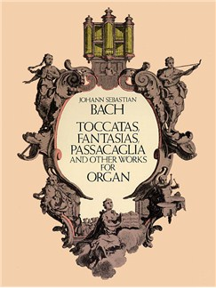 J.S. Bach: Toccatas, Fantasias, Passacaglia And Other Works For Organ Books | Organ