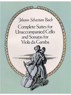 J.S. Bach: Complete Suites For Unaccompanied Cello And Sonatas For Viola da Gamba Books | Cello