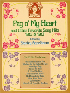 Peg O' My Heart And Other Favorite Song Hits 1912 - 1913 Books | Voice, Piano