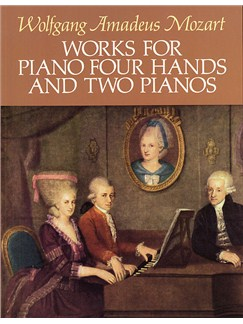 Wolfgang Amadeus Mozart: Works For Piano Four Hands And Two Pianos Books | Piano Duet, Two Pianos