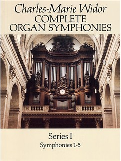 Widor: Complete Organ Symphonies Series I Books | Organ