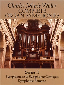 Widor: Complete Organ Symphonies Series II Books | Organ