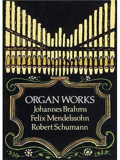 Brahms, Mendelssohn And Schumann Organ Works Books | Organ