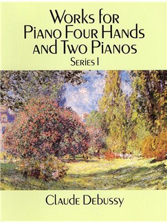 Claude Debussy: Works For Piano Four Hands And Two Pianos - Series I Books | Piano Duet, Two Pianos