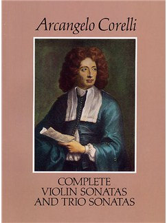 Arcangelo Corelli: Complete Violin And Trio Sonatas Books | Violin, Cello, Piano