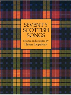 Helen Hopekirk (Ed): Seventy Scottish Songs Books | Voice, Piano Accompaniment