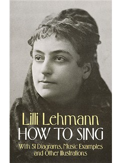 Lilli Lehmann: How To Sing Books | Voice