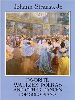 Johann Strauss II: Favorite Waltzes Polkas And Other Dances For Solo Piano Books | Piano