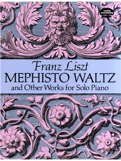 Franz Liszt: Mephisto Waltz And Other Works For Solo Piano Books | Piano