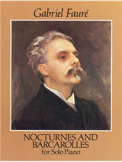 Gabriel Faure: Nocturnes And Barcarolles For Solo Piano Books | Piano