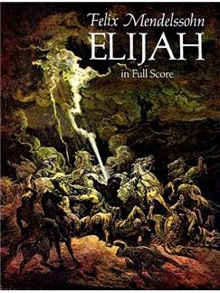 Felix Mendelssohn: Elijah (Full Score) Books | Soprano, Alto, Tenor, Bass, Orchestra