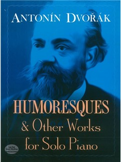 Antonin Dvorak: Humoresques And Other Works For Solo Piano Books | Piano