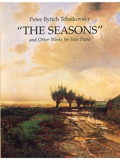 Pyotr Ilyich Tchaikovsky: The Seasons And Other Works For Solo Piano Books | Piano