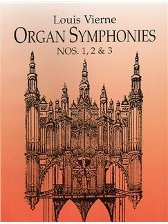 Louis Vierne: Organ Symphonies Nos. 1, 2 And 3 Books | Organ