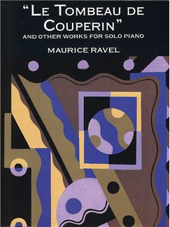 Ravel: Le Tombeau De Couperin And Other Works For Solo Piano Books | Piano